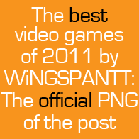 The Best Games of 2011 by WiNGSPANTT